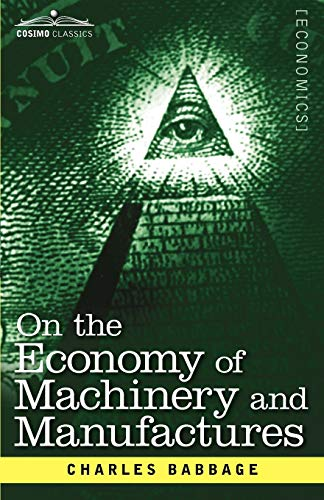 9781616407605: On the Economy of Machinery and Manufactures