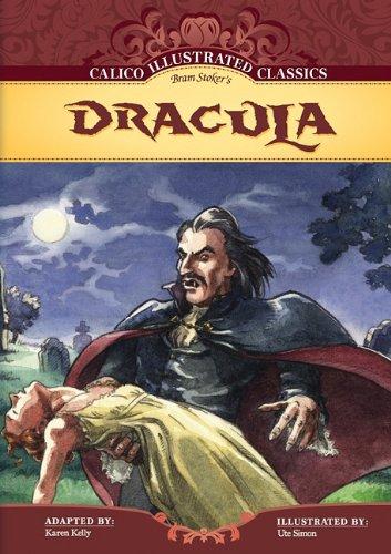 Dracula (Calico Illustrated Classics Set 3): Bram Stoker; Karen Kelly; Illustrator-Ute Simon
