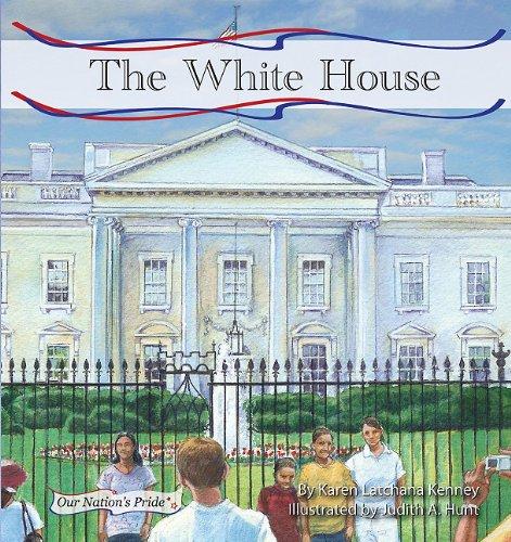 The White House (Our Nation's Pride Set: Karen Latchana Kenney