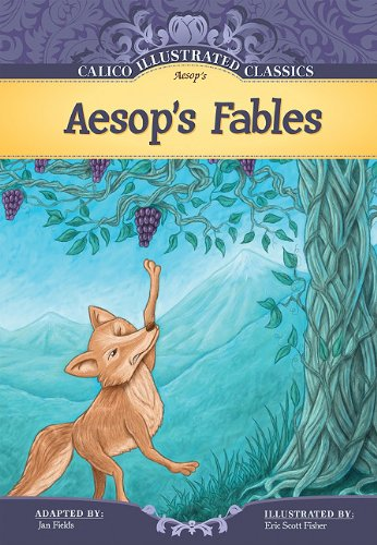 Aesop's Fables (Calico Illustrated Classics): Fields, Jan and