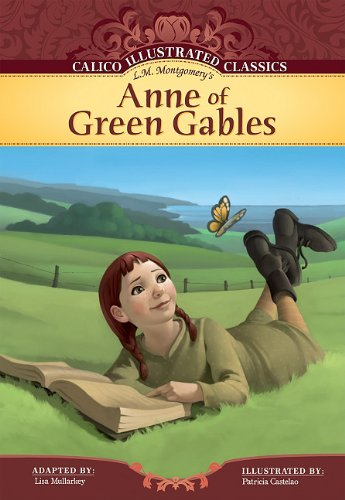 Anne of Green Gables (Calico Illustrated Classics): L. M. Montgomery