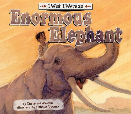 I Wish I Were an Enormous Elephant: Christina Jordan