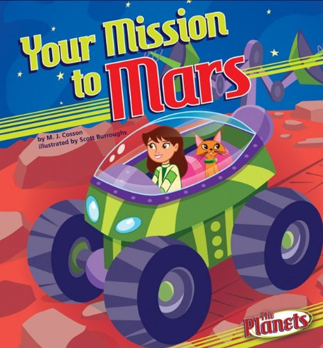 Your Mission to Mars (The Planets): M. J. Cosson