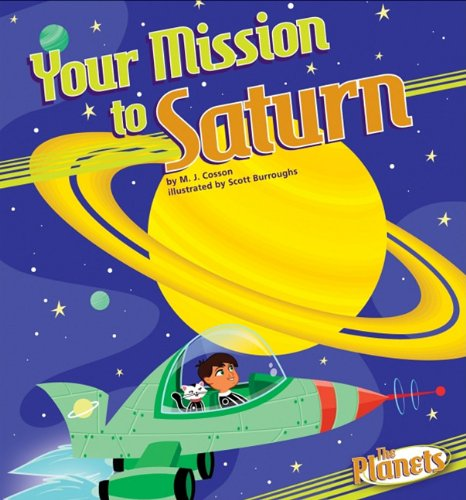 Your Mission to Saturn (The Planets): M. J. Cosson
