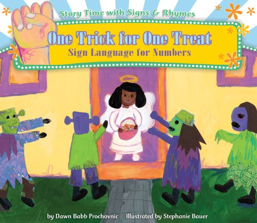 One Trick for One Treat: Sign Language for Numbers (Library Binding): Dawn Babb Prochovnic