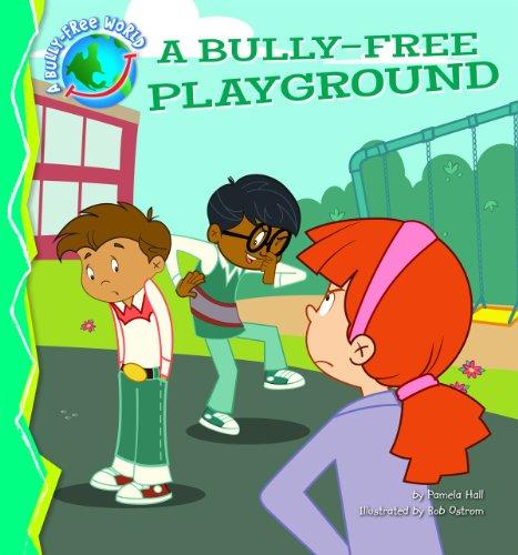 9781616418465: A Bully-Free Playground (Bully-Free World, A) (A Bully-Free World)