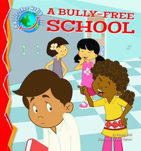 9781616418472: A Bully-Free School (Bully-Free World, A) (A Bully-Free World)