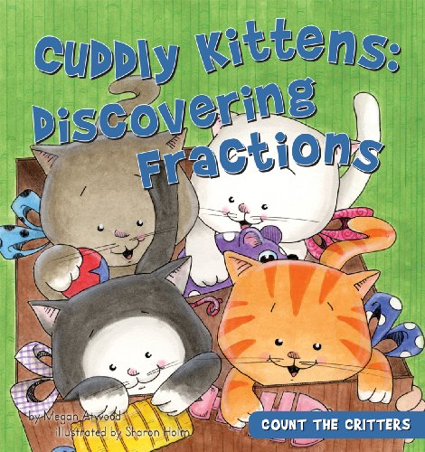 9781616418533: Cuddly Kittens: Discovering Fractions (Count the Critters)