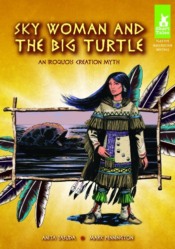 9781616418823: Sky Woman and the Big Turtle: An Iroquois Creation Myth (Short Tales Native American Myths)