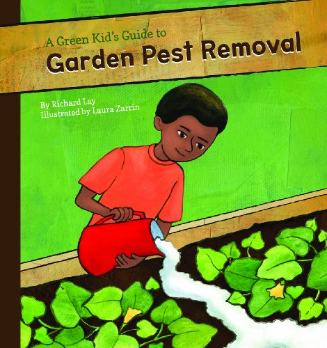 9781616419448: A Green Kid's Guide to Garden Pest Removal (A Green Kid's Guide to Gardening!)