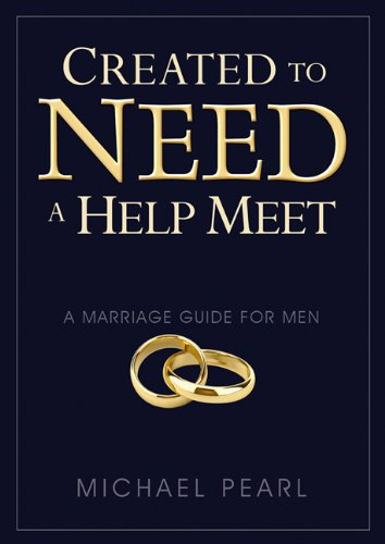 9781616440367: Created to Need a Help Meet: A Marriage Guide For Men