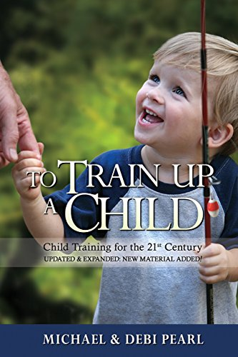 9781616440725: To Train Up a Child: Child Training for the 21st Century