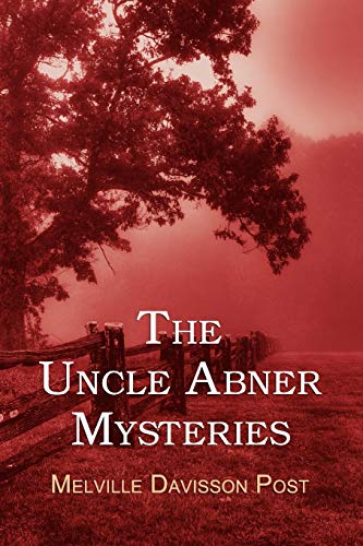 9781616460167: The Uncle Abner Mysteries