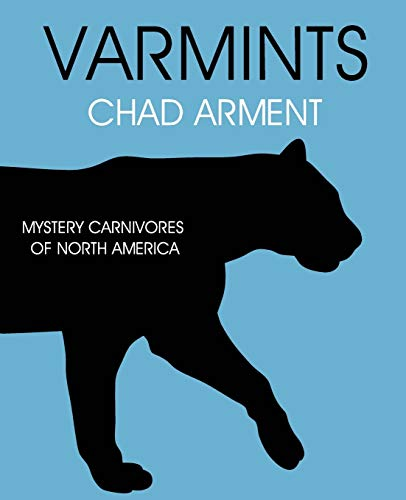 Varmints : Mystery Carnivores of North America