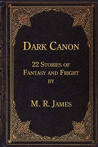 9781616460204: Dark Canon: 22 Stories of Fantasy and Fright by M. R. James