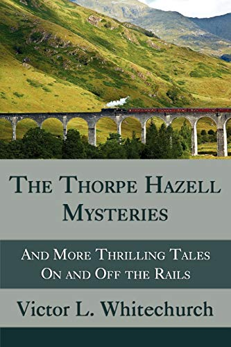9781616460266: The Thorpe Hazell Mysteries, and More Thrilling Tales on and Off the Rails