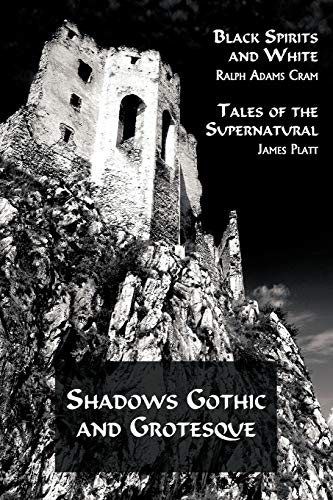 9781616460594: Shadows Gothic and Grotesque (Black Spirits and White; Tales of the Supernatural)