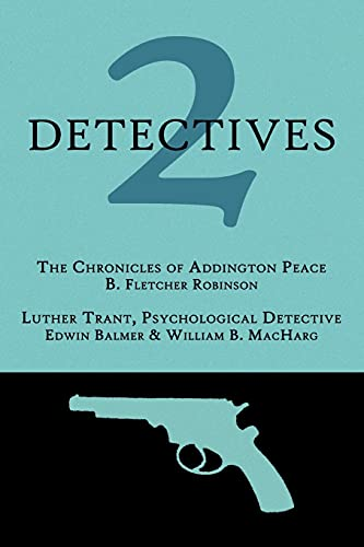 9781616460976: 2 Detectives: The Chronicles of Addington Peace / Luther Trant, Psychological Detective
