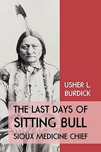 9781616461003: The Last Days of Sitting Bull: Sioux Medicine Chief