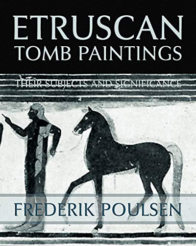 Etruscan Tomb Paintings Facsimile Reprint: Frederik Poulsen