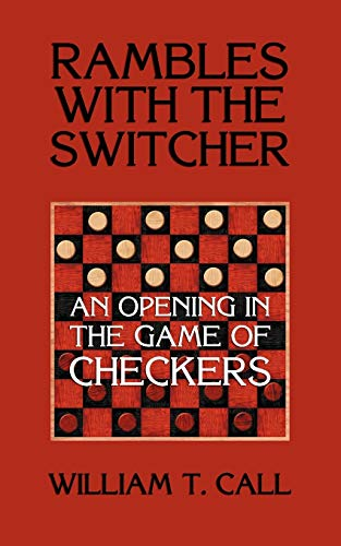 9781616461249: Rambles with the Switcher: An Opening in the Game of Checkers