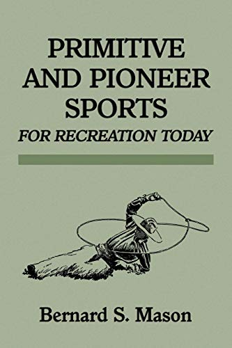 9781616461263: Primitive and Pioneer Sports for Recreation Today