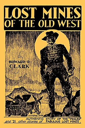 Lost Mines of the Old West (Facsimile Reprint): Howard D. Clark