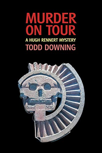 Murder on Tour (a Hugh Rennert Mystery): Todd Downing