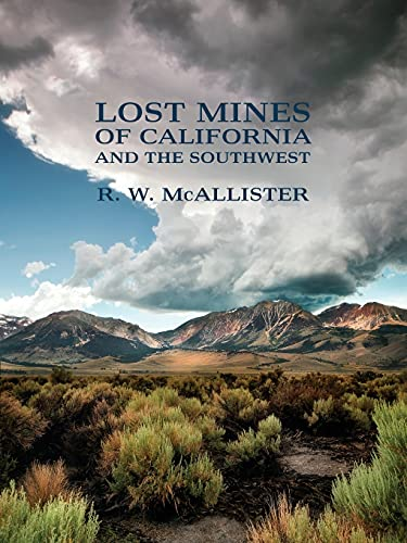 Lost Mines of California and the Southwest: McAllister, R. W.