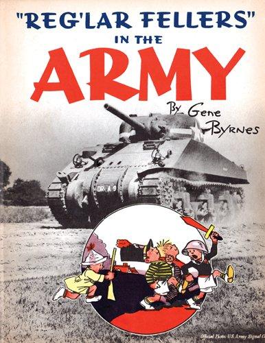 Reg'lar Fellers in the Army: (A Ww2: Byrnes, Gene