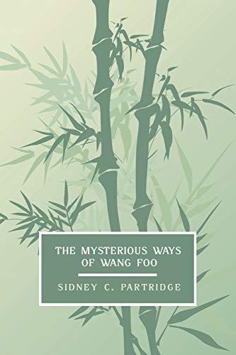 The Mysterious Ways of Wang Foo, Volume 1: Partridge, Sidney C.