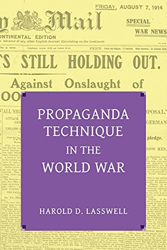 Propaganda Technique in the World War (with: Lasswell, Harold Dwight