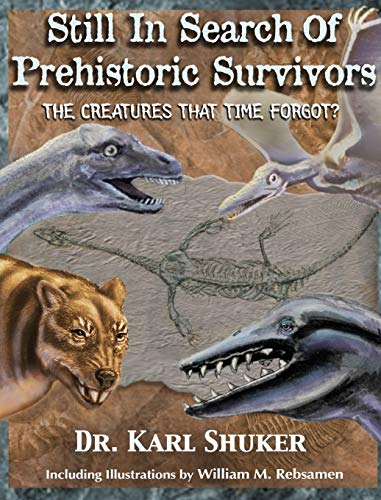 9781616464288: Still in Search of Prehistoric Survivors: The Creatures That Time Forgot?