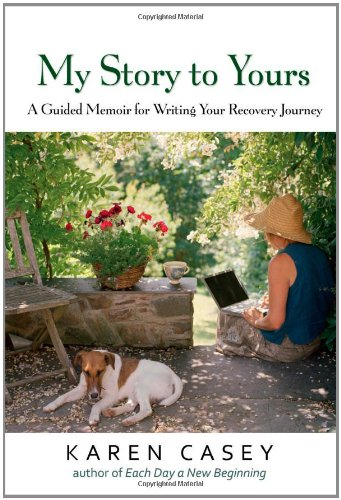 9781616490942: My Story to Yours: A Guided Memoir for Writing Your Recovery Journey