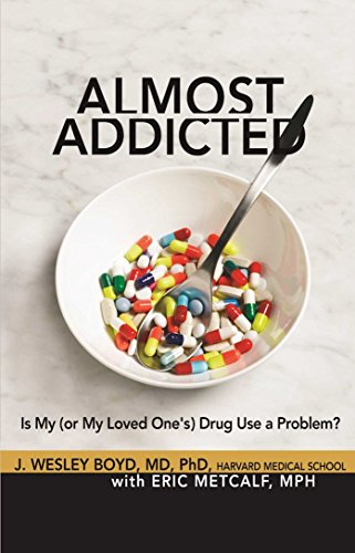 9781616491017: Almost Addicted: Is My (or My Loved One's) Drug Use a Problem? (The Almost Effect)