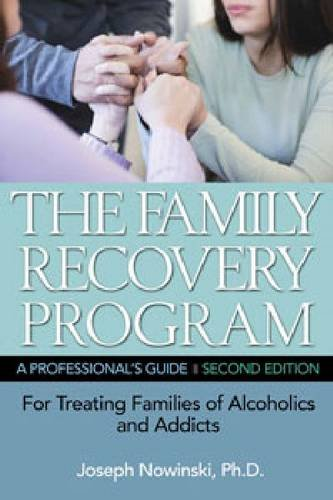 The Family Recovery Program: A Professional's Guide for Treating Families of Alcoholics and ...