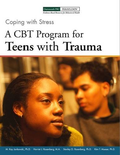 9781616491178: Coping with Stress: A CBT Program for Teens with Trauma