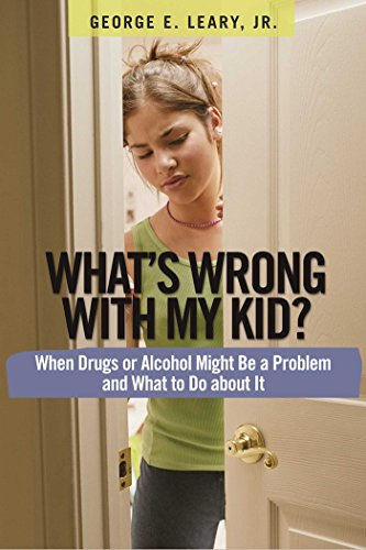 9781616491192: What's Wrong with My Kid?: When Drugs or Alcohol Might Be a Problem and What To Do about It