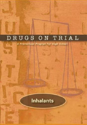 Drugs on Trial: Inhalants: Inhalants: A Prevention Programme for High School (Mixed media product):...