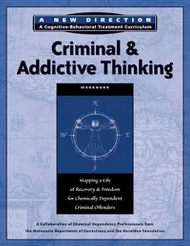 9781616491789: Criminal & Addictive Thinking Workbook: Mapping a Life of Recovery and Freedom for Chemically Dependent Criminal Offenders (A New Direction A Cognitive Behavioral Treatment Curriculum)