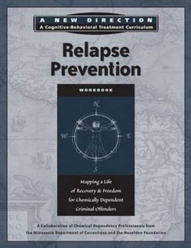 9781616491840: Relapse Prevention Workbook: Mapping a Life of Recovery and Freedom for Chemically Dependent Criminal Offenders (A New Direction: A Cognitive-Behavioral Treatment Curriculum)