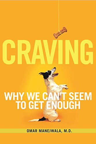 Craving: Why We Can't Seem to Get Enough: Manejwala, Omar
