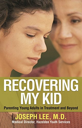 Recovering My Kid: Parenting Young Adults in Treatment and Beyond: Joseph Lee