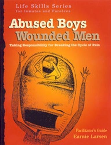 9781616492687: Abused Boys Wounded Men Facilitator's Guide: with Earnie Larsen