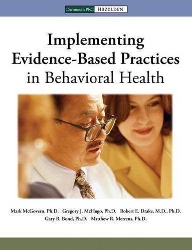 9781616494582: Implementing Evidence-Based in Behavioral Health