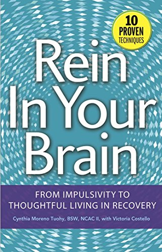9781616494674: Rein In Your Brain: From Impulsivity to Thoughtful Living in Recovery
