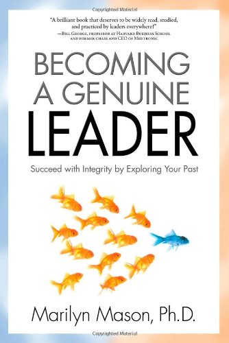 9781616494773: Becoming a Genuine Leader: Succeed with Integrity by Exploring Your Past