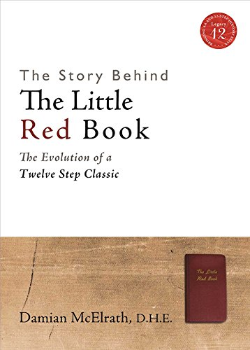 9781616495053: The Story Behind The Little Red Book: The Evolution of a Twelve Step Classic (Legacy 12 Series)