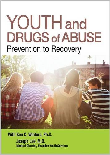Youth and Drugs of Abuse: Prevention to Recovery (Mixed media product): Ken C. Winters