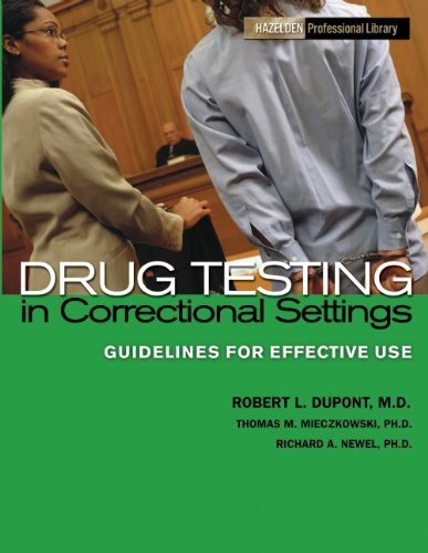 9781616495268: Drug Testing in Correctional Settings: Guidelines for Effective Use
